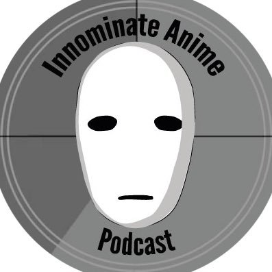 innominae anime podcast